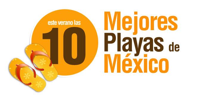 Las 10 Mejores Playas de Mexico Playas en el mundo